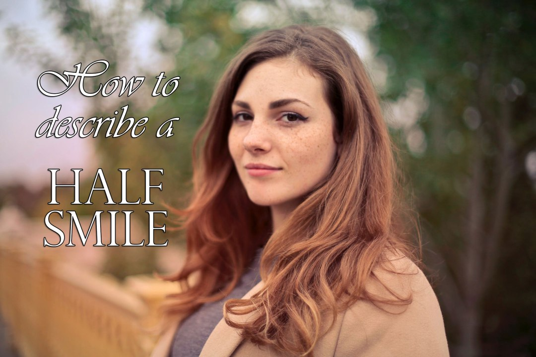 How to describe a half smile